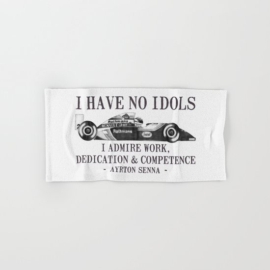 I Have No Idols - Senna Quote Hand & Bath Towel