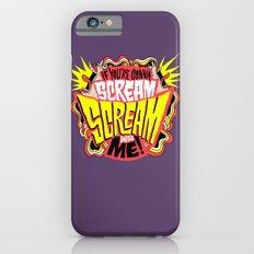 Scream With Me iPhone 6s Slim Case