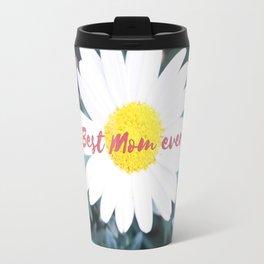 """SMILE """"Best Mom ever!"""" Edition - White Daisy Flower #1 Travel Mug"""