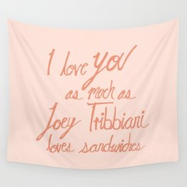 Joey Tribbiani loves sandwiches in Pink Wall Tapestry