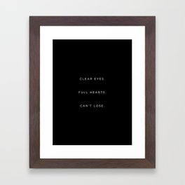 Clear Eyes. Full Hearts. Can't Lose. Framed Art Print