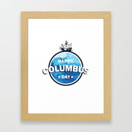 Columbus expedition ship around the world - Happy Columbus Day Framed Art Print