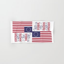 Betsy Ross 1776 Flag:  Still a Symbol Of Freedom Not Oppression Hand & Bath Towel