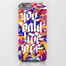 YOU ONLY LIVE ONCE iPhone 6 Slim Case