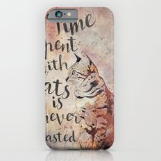 Time spent with cats is never wastet iPhone 6s Slim Case