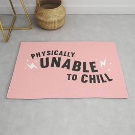 physically unable to chill (pink) Rug