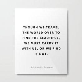 Ralph Waldo Emerson, Ralph Waldo, Emerson, Quote, Quotes Metal Print