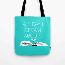 Dream About Books...Teal Tote Bag