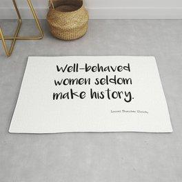 Well behaved women seldom make history Rug