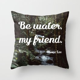 Be water, my friend (white) Throw Pillow