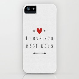 I Love You Most Days iPhone Case