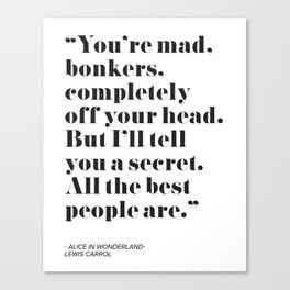 Alice in Wonderland Quote Canvas Print