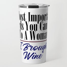 Be Smart Bring Wine Funny Woman Couple Advice Meme Travel Mug