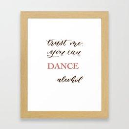 Trust Me, You Can Dance Framed Art Print