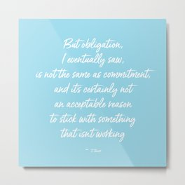 Obligation Metal Print