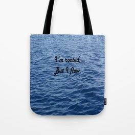 I'm rooted, but I flow. Virginia Woolf Tote Bag