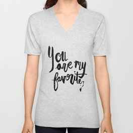 """You are my favorite"" brush lettered print Unisex V-Neck"