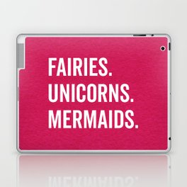 Fairies Unicorns Mermaids Quote Laptop & iPad Skin