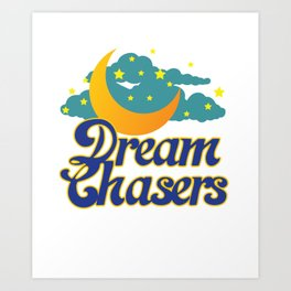This is the Awesome, Motivational & inspirational Tee with great graphics Designs for Dream chasers! Art Print