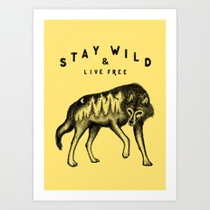 STAY WILD & LIVE FREE Art Print