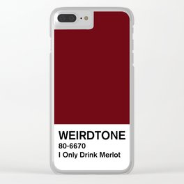 I Only Drink Merlot Clear iPhone Case