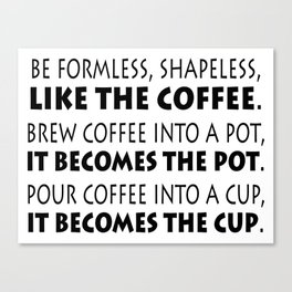 Be Like the Coffee - Black on White Canvas Print