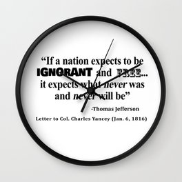 Ignorant and Free Thomas Jefferson Quote Wall Clock