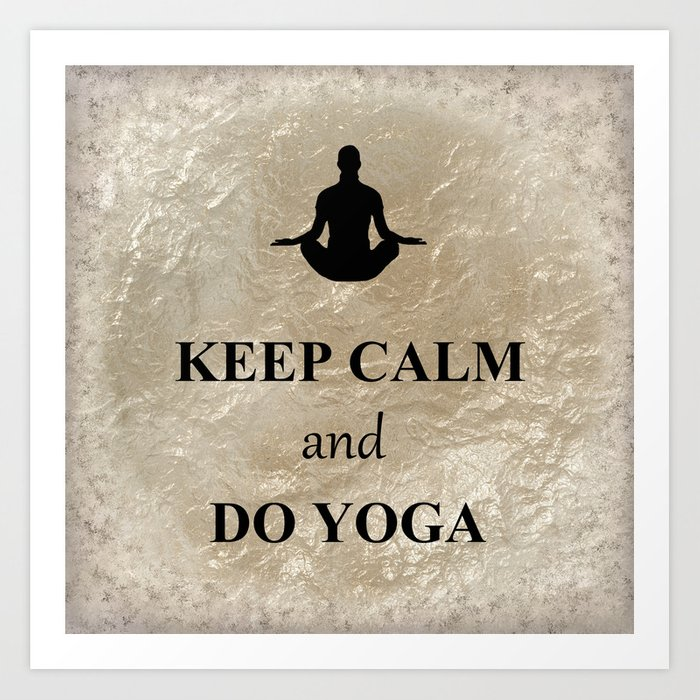 Keep Calm and Do Yoga Art Print