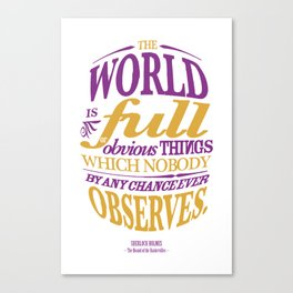 Sherlock Holmes novel quote – obvious things Canvas Print