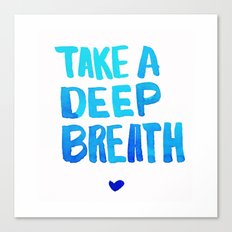 Take a Deep Breath  Canvas Print