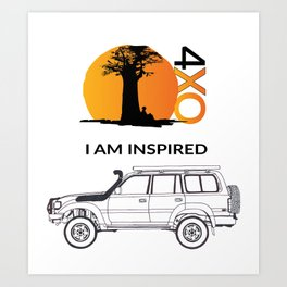 I AM INSPIRED LAND CRUISER 80 Series Art Print