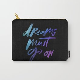 Dreams Must Go On - Holographic Foil Carry-All Pouch
