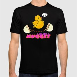 I am Not a Nugget. T-shirt