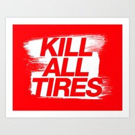 Kill All Tires v1 HQvector Art Print