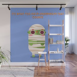 Don't get wrapped up on what's on the outside Wall Mural