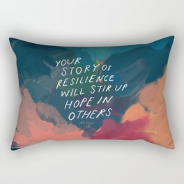 """Your Story Of Resilience Will Stir Up Hope In Others."" Rectangular Pillow"