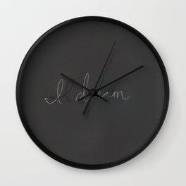I Do, I Dream Wall Clock