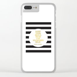 Keep Your Heels, Head And Standards High Digital Print Instant Clear iPhone Case