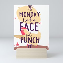 If Monday Had A Face Id Punch It Chicken Mini Art Print