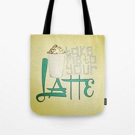 Take Me to your Latte Tote Bag