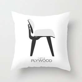 Chairs - A tribute to seats: I'm a Plywood (poster) Throw Pillow