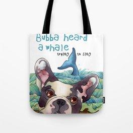 Bubba Heard a Whale Tote Bag