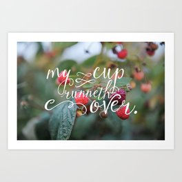 My Cup Runneth Over Encouraging Raspberry Nature Photograph Art Print