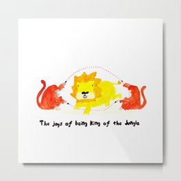 The joys of being the King of the Jungle Metal Print