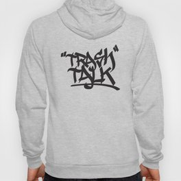 Trash Talk Hoody