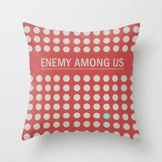 Enemy Among Us I Throw Pillow