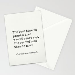"""The best time to plant a tree was 20 years ago. The second best time is now."" Stationery Cards"