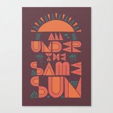 All Under the Same Sun Canvas Print