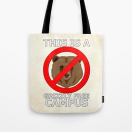 This Campus is Grizzly Bear Free Tote Bag
