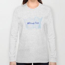Shrug Life Long Sleeve T-shirt